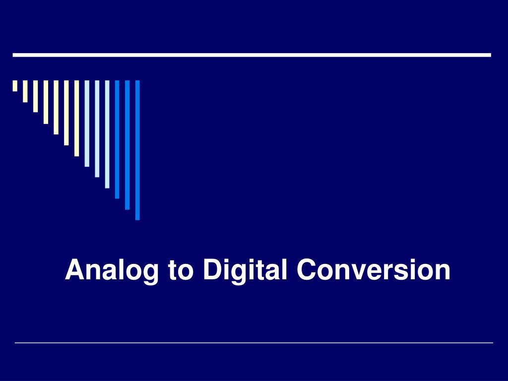 analog to digital conversion l.