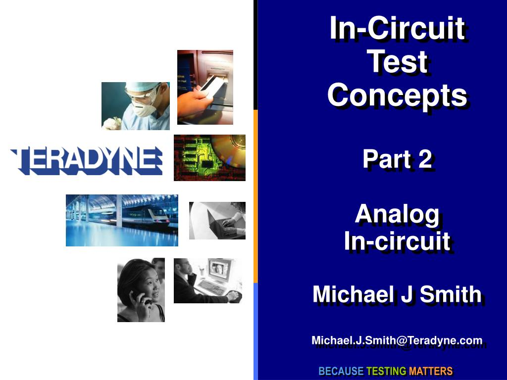 in circuit test concepts part 2 analog in circuit michael j smith michael j smith@teradyne com l.
