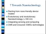 7 towards nanotechnology