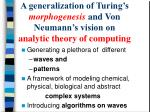 a generalization of turing s morphogenesis and von neumann s vision on analytic theory of computing