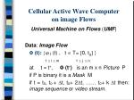 cellular active wave computer on image flows