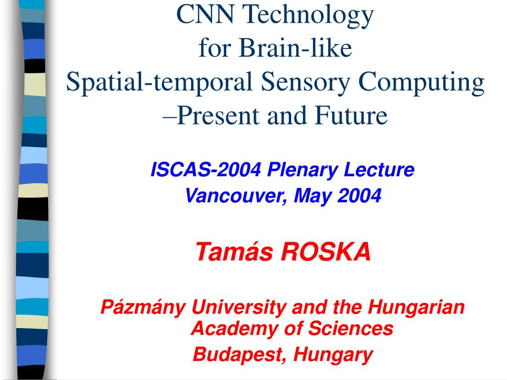 cnn technology for brain like spatial temporal sensory computing present and future l.
