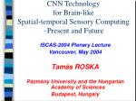 cnn technology for brain like spatial temporal sensory computing present and future
