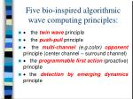 five bio inspired algorithmic wave computing principles