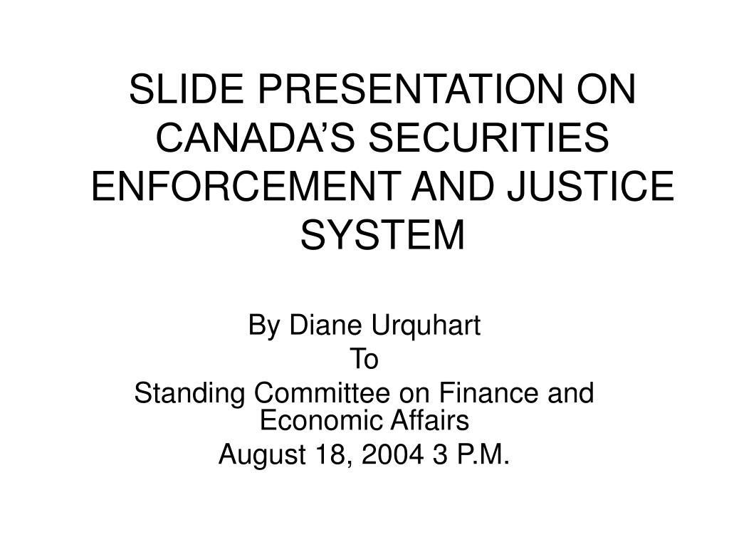 slide presentation on canada s securities enforcement and justice system l.