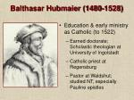 balthasar hubmaier 1480 1528