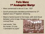 felix manz 1 st anabaptist martyr