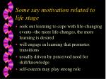 some say motivation related to life stage