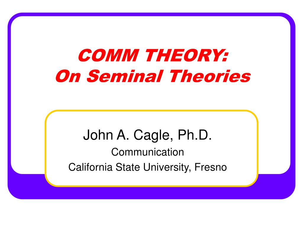 comm theory on seminal theories l.