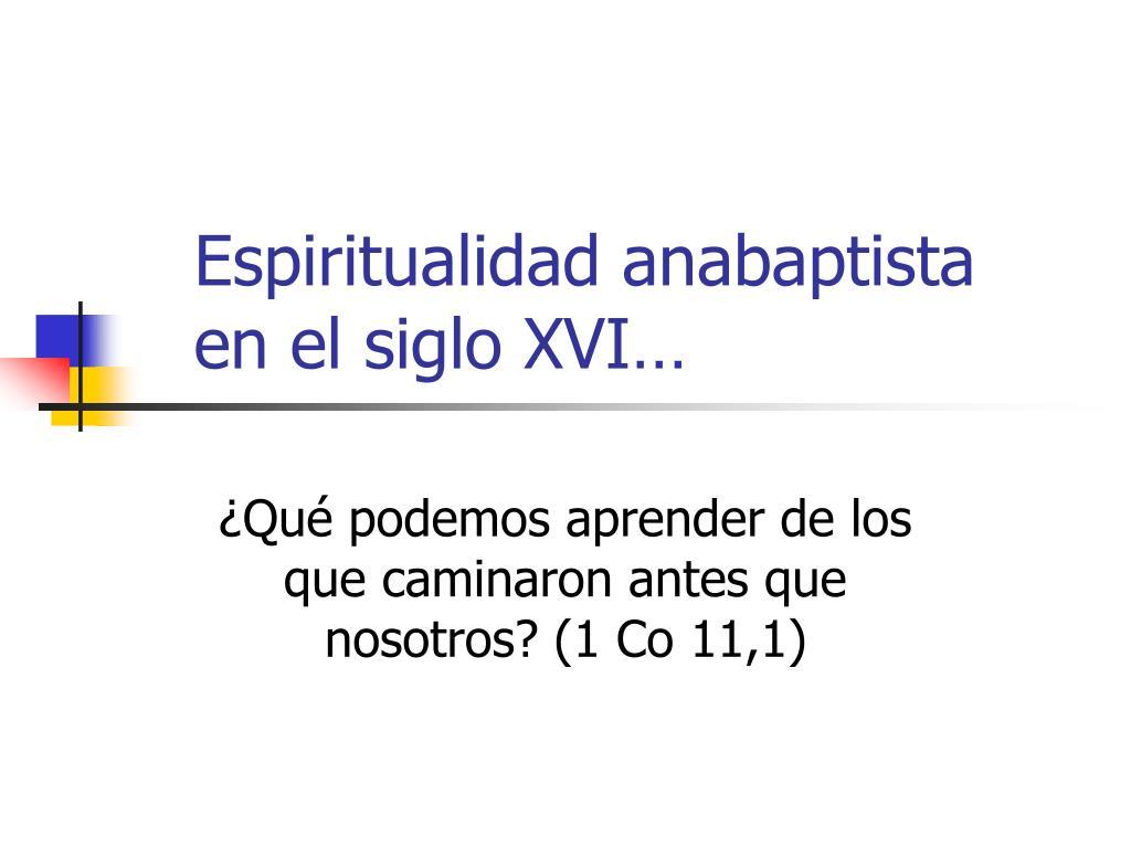 espiritualidad anabaptista en el siglo xvi l.