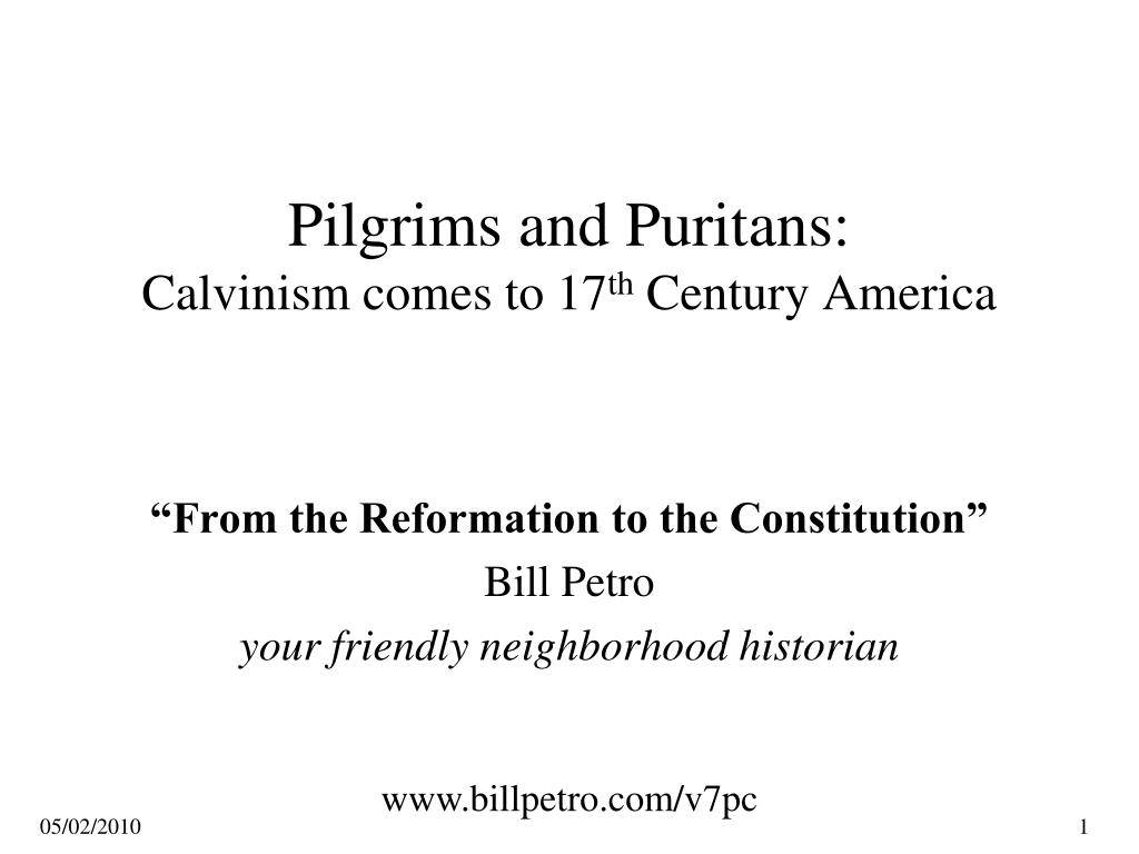 pilgrims and puritans calvinism comes to 17 th century america l.