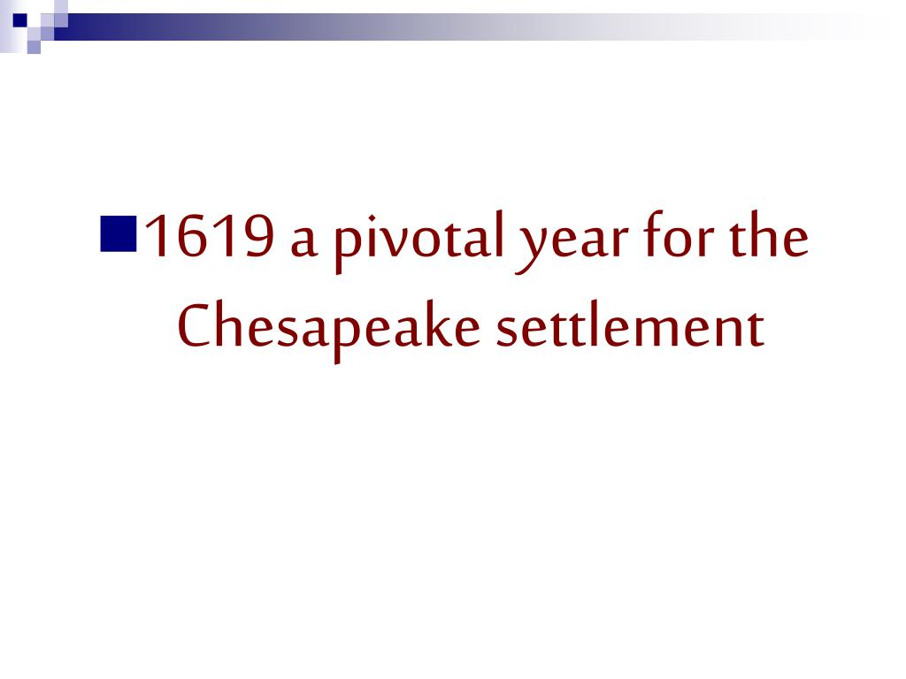 1619 a pivotal year for the Chesapeake settlement