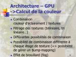 architecture gpu calcul de la couleur