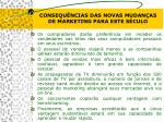 c onsequ ncias das novas mudan as de marketing para este s culo21