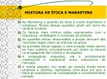 mistura de tica e marketing