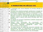 o marketing no s culo xxi