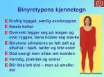 binyretypens kjennetegn