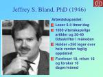 jeffrey s bland phd 1946