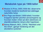 metabolsk type p 1900 tallet
