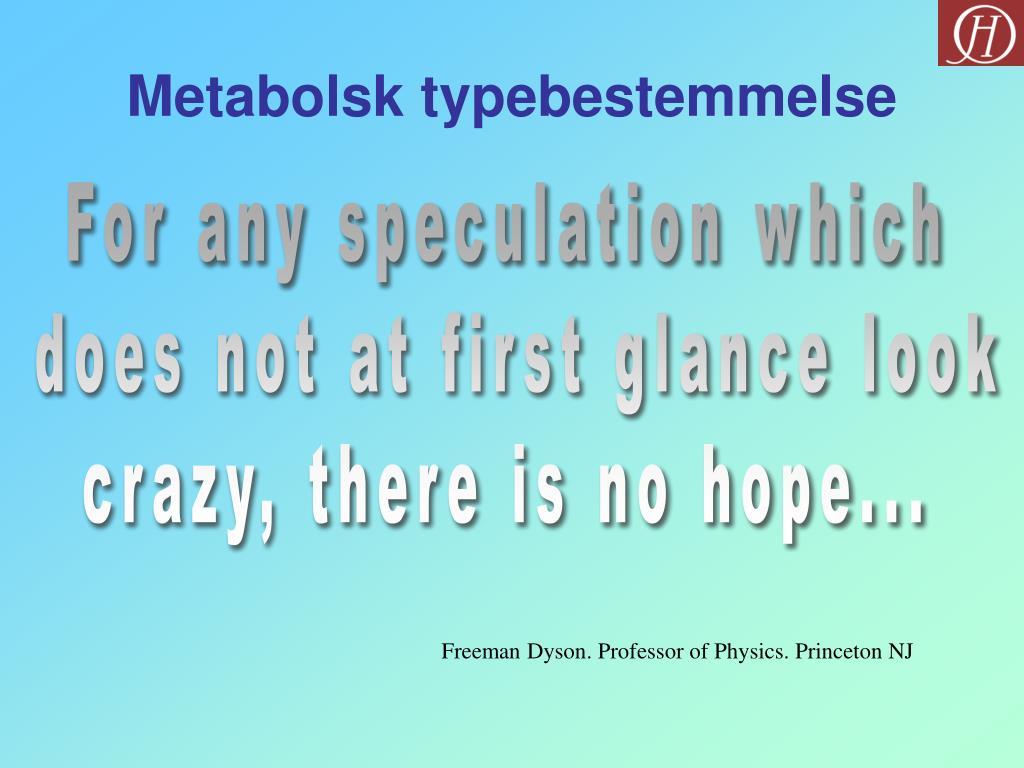 metabolsk typebestemmelse l.