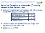 industry experience anadarko formerly western gas resources9