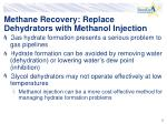 methane recovery replace dehydrators with methanol injection