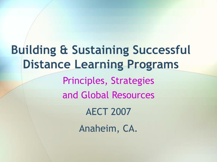 Building sustaining successful distance learning programs