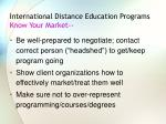 international distance education programs know your market30