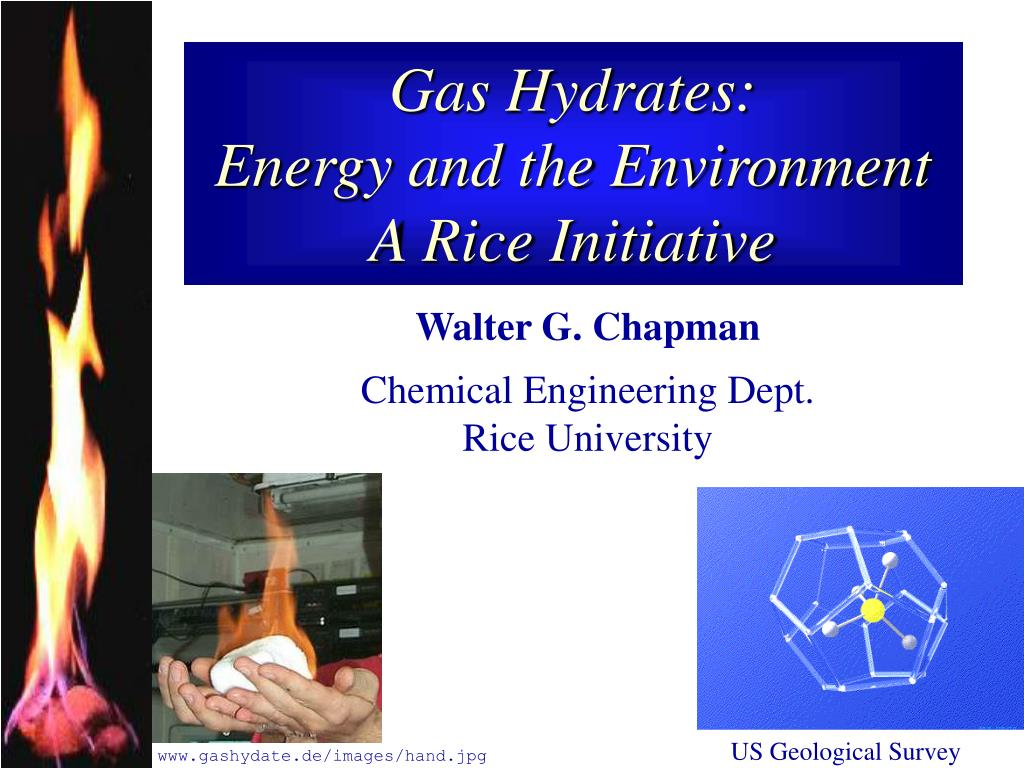 gas hydrates energy and the environment a rice initiative l.