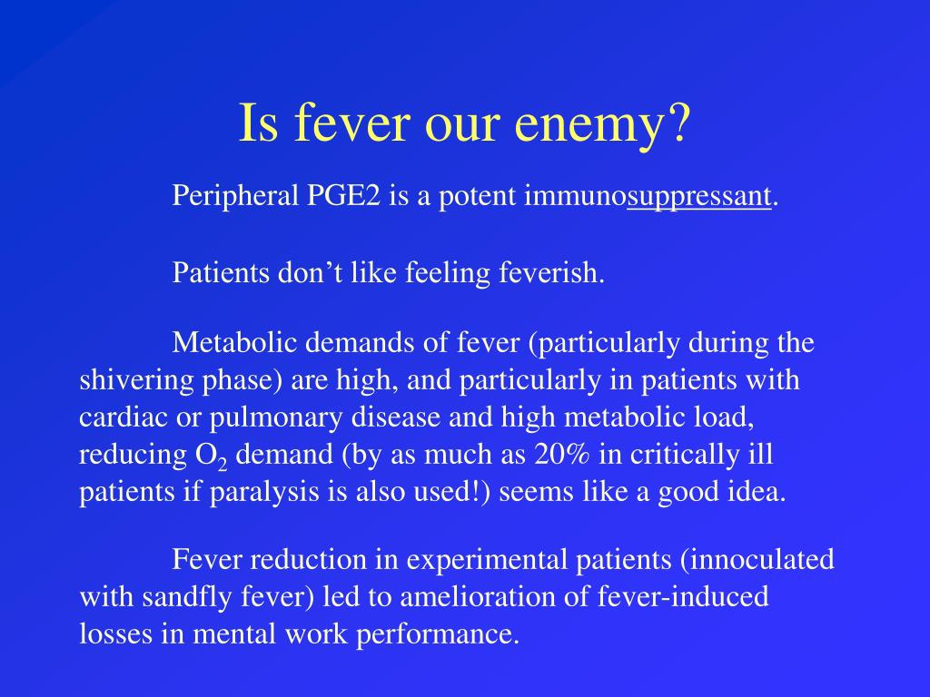Is fever our enemy?