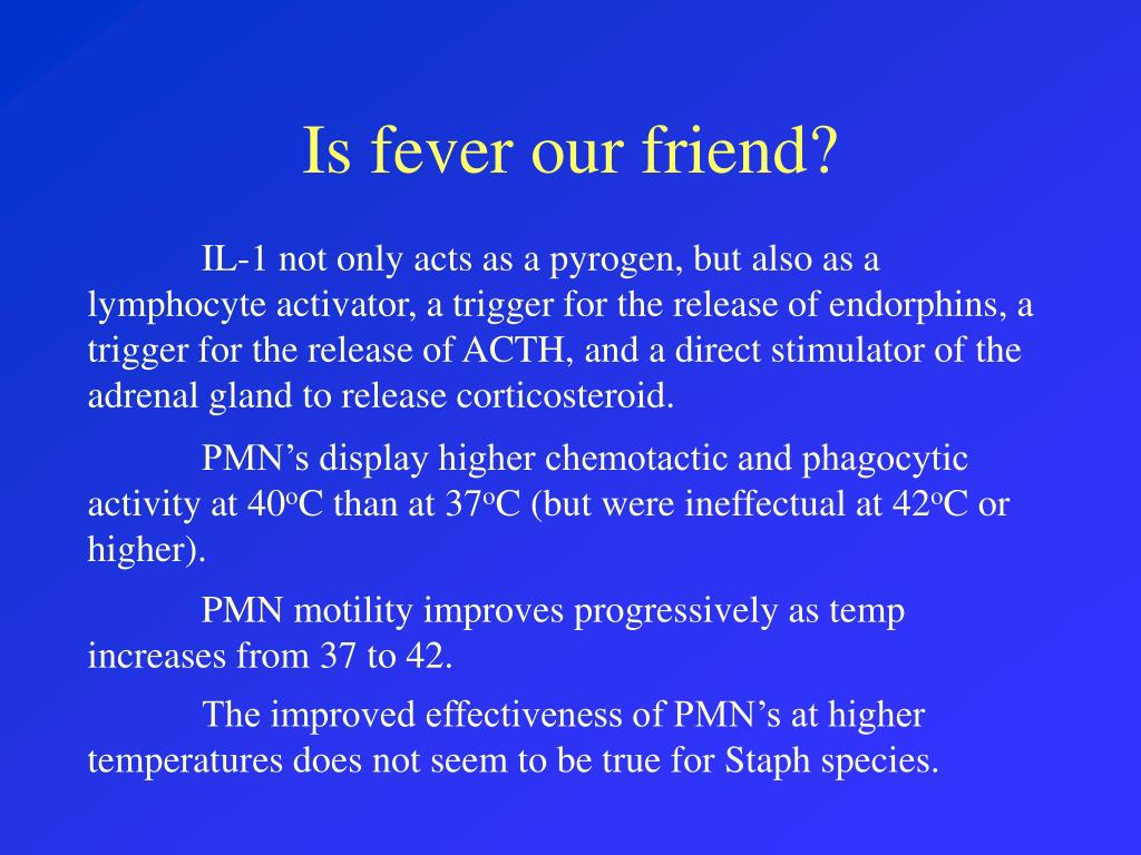 Is fever our friend?