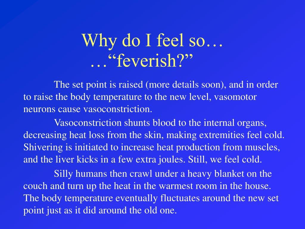 Why do I feel so…