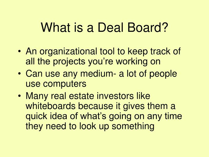 What is a deal board