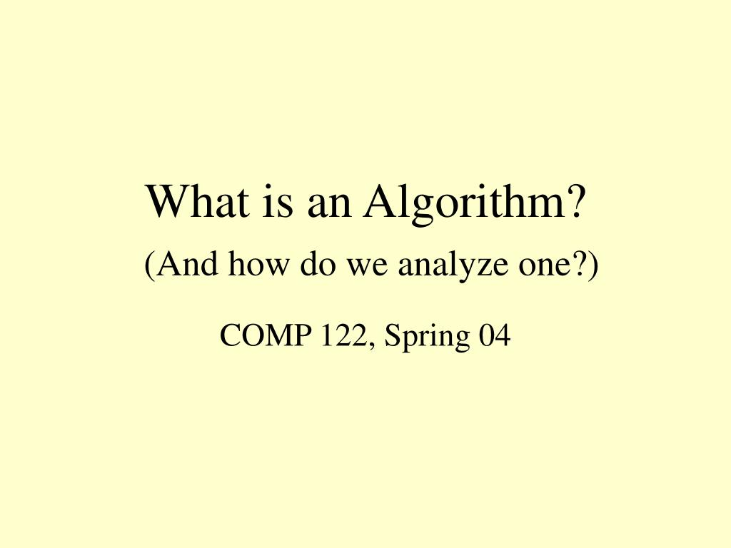 what is an algorithm and how do we analyze one l.