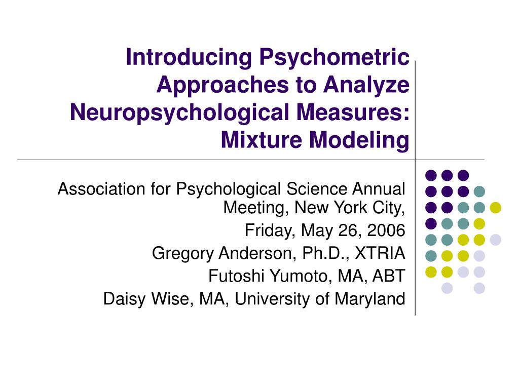 introducing psychometric approaches to analyze neuropsychological measures mixture modeling l.