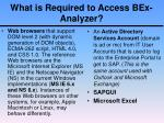 what is required to access bex analyzer