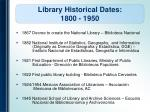 library historical dates 1800 1950