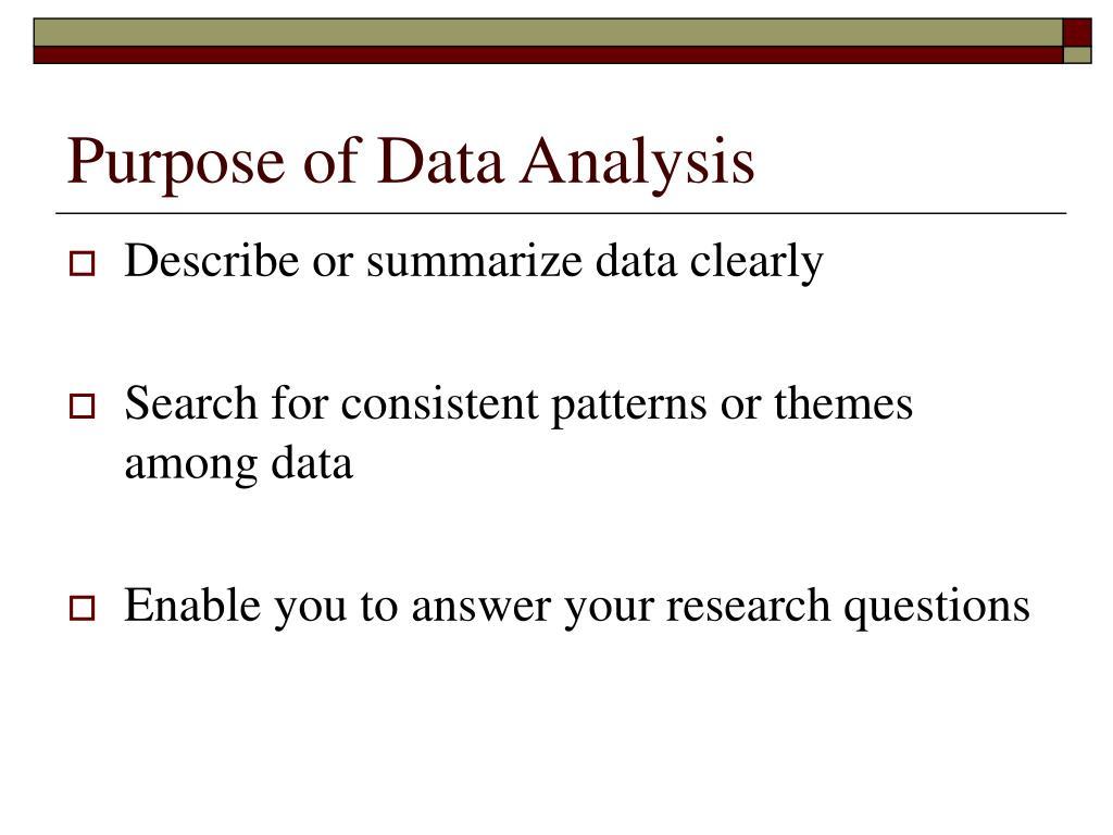 Purpose of Data Analysis