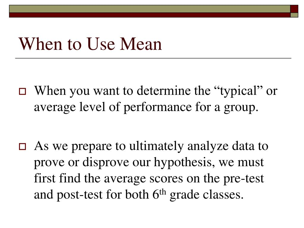 When to Use Mean