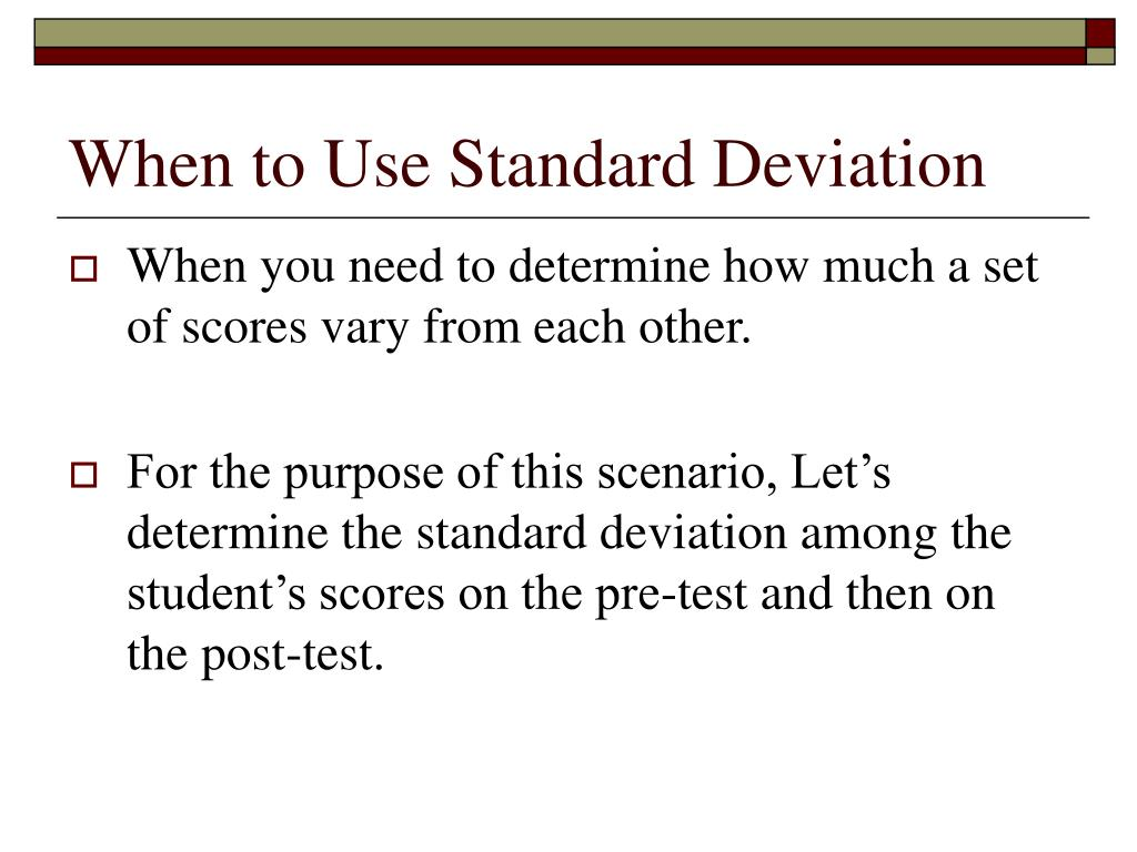 When to Use Standard Deviation
