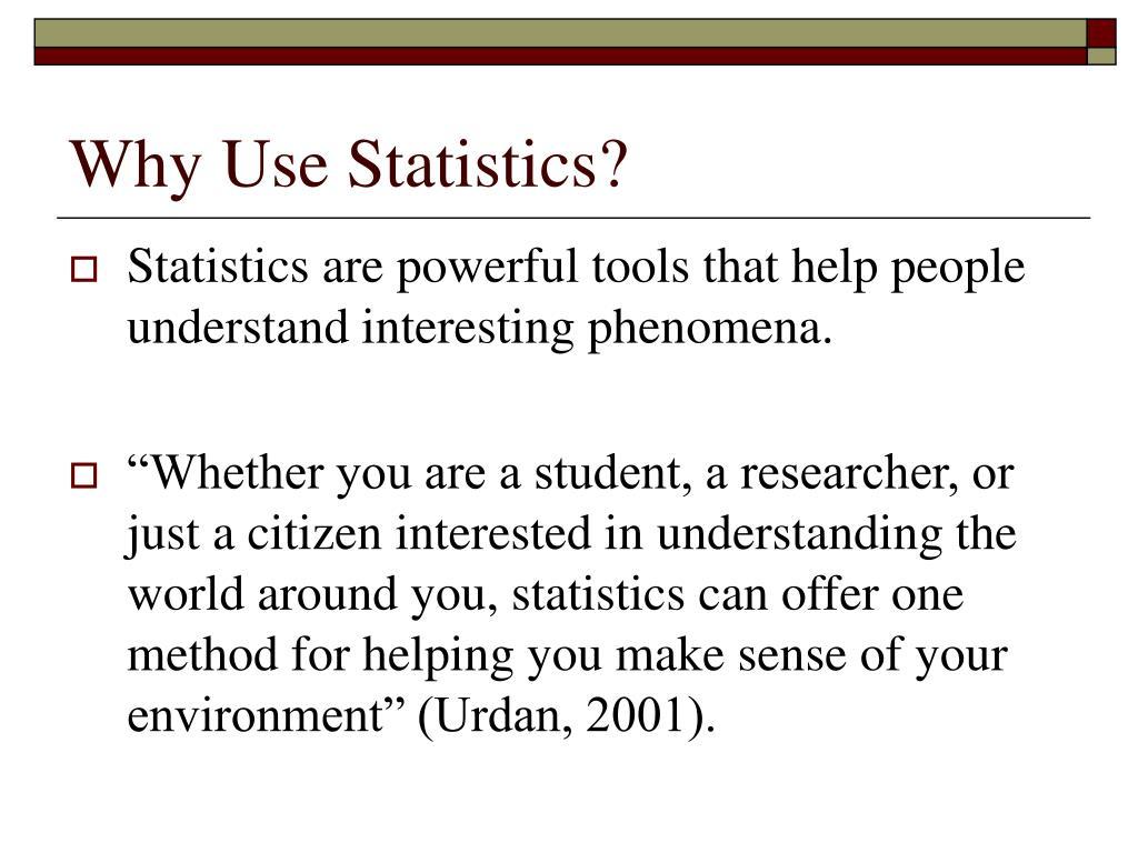 Why Use Statistics?