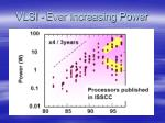 vlsi ever increasing power