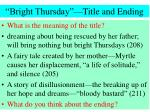 bright thursday title and ending