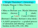 bright thursdays genealogy
