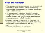 noise and mismatch