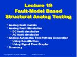 lecture 19 fault model based structural analog testing