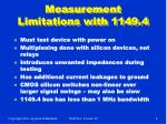 measurement limitations with 1149 4