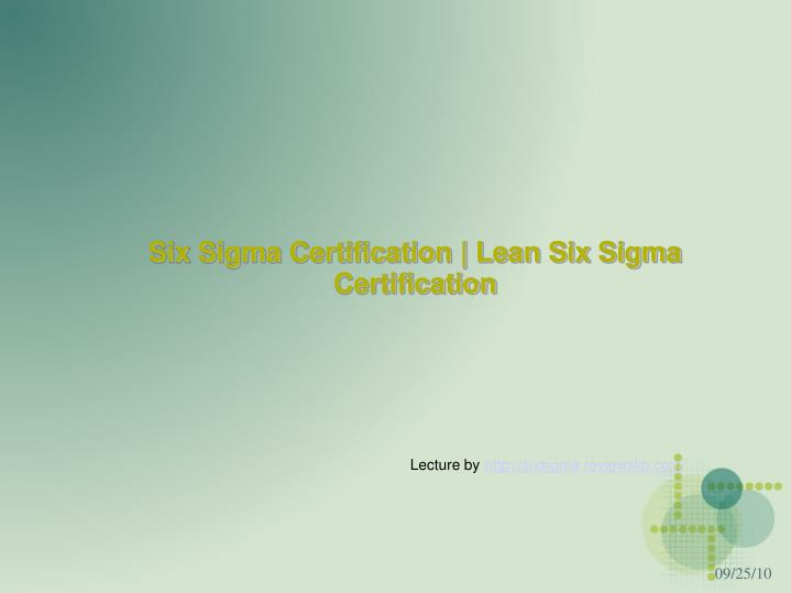 Six sigma certification lean six sigma certification