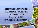 chicago non public schools science exposition march 13 2011 awards ceremony