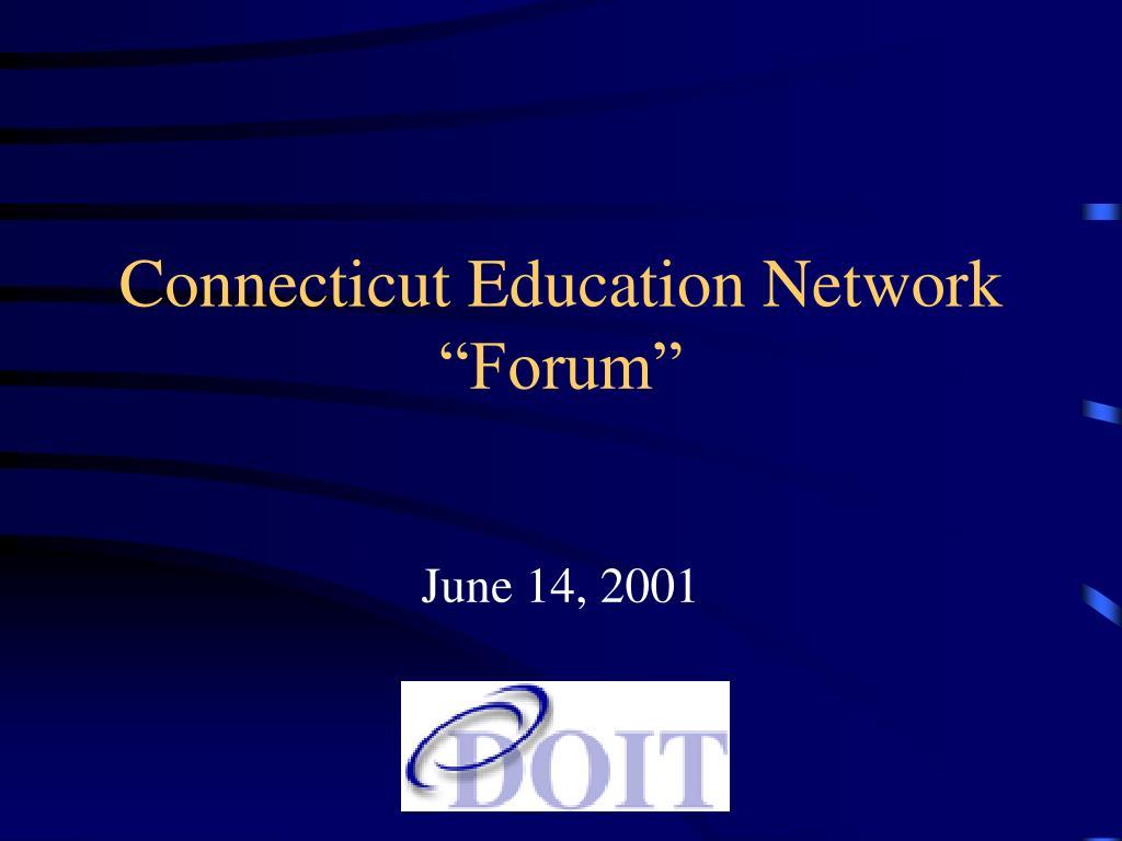 connecticut education network forum l.